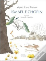 Ismael e Chopin by Miguel Sousa Tavares