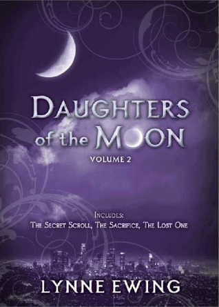 Daughters of the Moon, #4-6 by Lynne Ewing