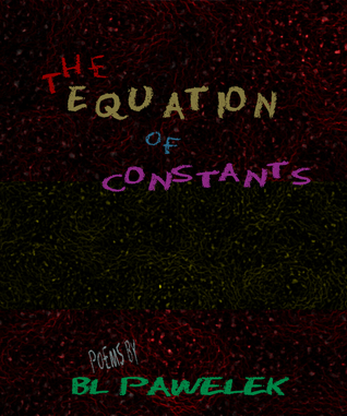 The Equation of Constants by B.L. Pawelek