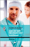 Dare She Date the Dreamy Doc? by Sarah Morgan