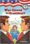 Who Cloned the President? (Capital Mysteries Series #1)