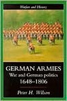 German Armies: War and German Society, 1648-1806 (Warfare and History series)