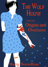 Origins and Overtures (The Wolf House, #1)