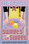 Sweets to the Sweet (Petit Morts Omnibus 1, Books 1-5)