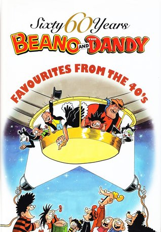 The Beano and the Dandy: Favourites from the 40's
