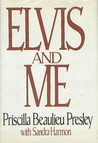 Elvis and Me by Priscilla Presley