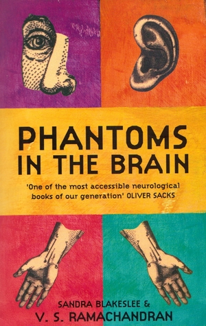 Phantoms In The Brain: Human Nature And The Architecture Of The Mind