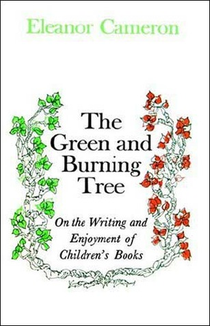 The Green and Burning Tree by Eleanor Cameron