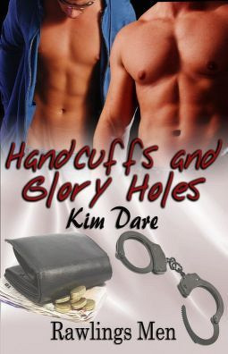 Handcuffs and Glory Holes (Rawlings Men, #2)