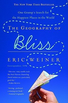Geography of Bliss by Eric Weiner