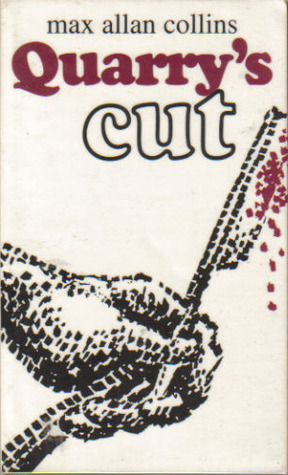 Quarry's Cut (aka The Slasher) by Max Allan Collins