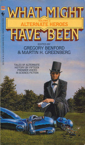 Alternate Heroes by Gregory Benford