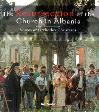 The Resurrection of the Church in Albania by Jim Forest