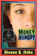 Money Hungry by Sharon G. Flake