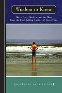 Wisdom to Know: More Daily Meditations for Men: More Daily Meditations for Men