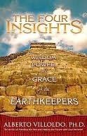 The Four Insights: Wisdom, Power and Grace of the Earthkeepers