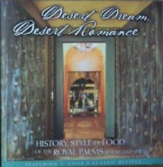 Desert dream, desert romance: The history, style & food of the Royal Palms Resort and Spa