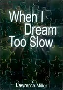 When I Dream Too Slow