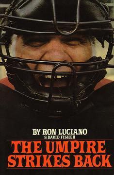 The Umpire Strikes Back by Ron Luciano
