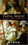Papal Magic: Occult Practices Within the Catholic Church