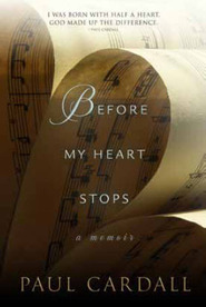 Before My Heart Stops: A Memoir