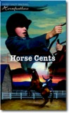 Horse Cents by Dandi Daley Mackall