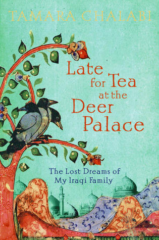 Late for Tea at the Deer Palace by Tamara Chalabi