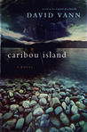 Caribou Island by David Vann