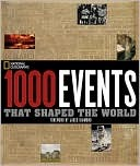 1000 Events That Shaped the World by National Geographic Society