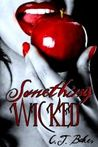 Something Wicked by C.J. Baker
