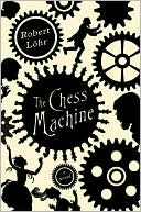 The Chess Machine: A Novel