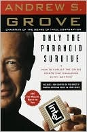 Only the Paranoid Survive: How to Exploit the Crisis Points That Challenge Every Company