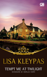 Tempt Me at Twilight - Godaan di Senja Hari by Lisa Kleypas