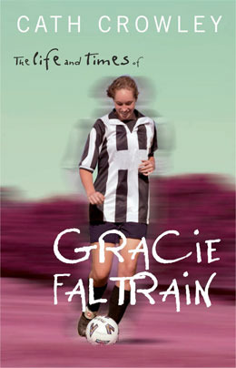 The Life and Times of Gracie Faltrain (Gracie Faltrain, #1)
