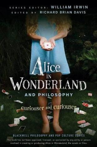 Alice in Wonderland and Philosophy by Richard Brian Davis