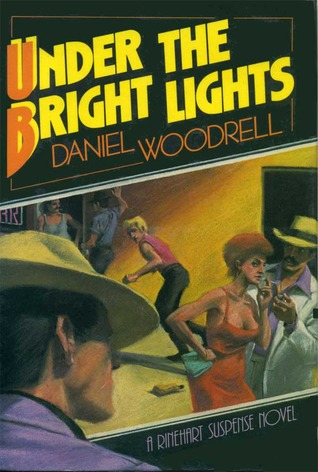 Under the Bright Lights by Daniel Woodrell