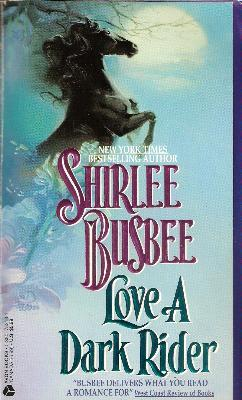 Love a Dark Rider by Shirlee Busbee