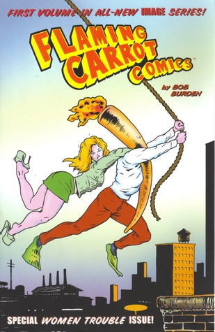 Flaming Carrot Volume 6 (Flaming Carrot Comics)