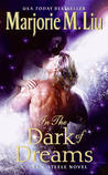 In the Dark of Dreams by Marjorie M. Liu
