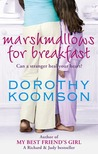 Marshmallows for Breakfast by Dorothy Koomson