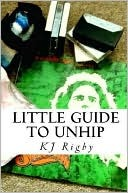 Little Guide to Unhip by Kate Rigby