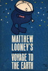 Matthew Looney's Voyage to the Earth by Jerome Beatty Jr.