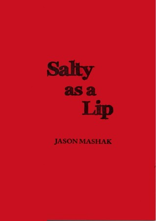 Salty as a Lip by Jason Mashak