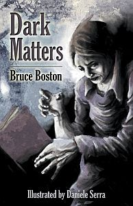 Dark Matters by Bruce Boston