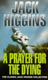 A Prayer for the Dying by Jack Higgins