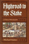 Highroad to the Stake: A Tale of Witchcraft