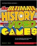The Ultimate History of Video Games: from Pong to Pokemon and beyond...the story behind the craze that touched our li ves and changed the world