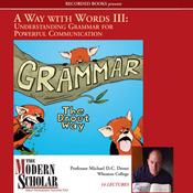 Understanding Grammar for Powerful Communication by Michael D.C. Drout