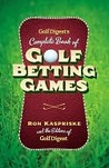 Golf Digest's Complete Book of Golf Betting Games Golf Digest's Complete Book of Golf Betting Games Golf Digest's Complete Book of Golf Betting Games