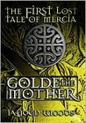 Golde the Mother (Lost Tales of Mercia, #1)